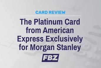 The Platinum Card from American Express Exclusively for Morgan Stanley Review