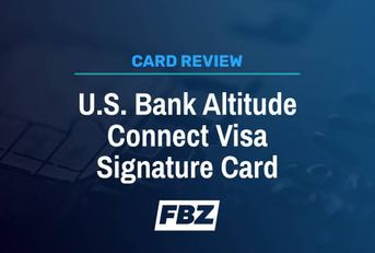 U.S. Bank Altitude Connect Visa Signature Review