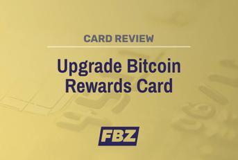 Upgrade Bitcoin Rewards Card Review